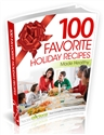 100 Favorite Holiday Recipes - Cookbook